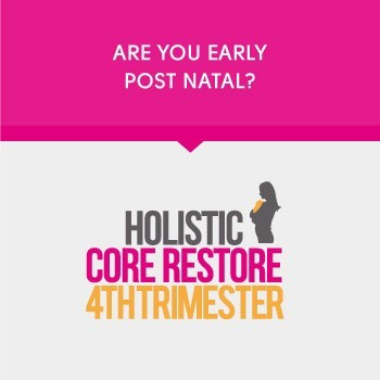 Holistic Core Restore 4th Trimester Course Solihull